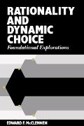 Rationality and Dynamic Choice Foundational Explorations