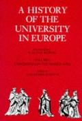 History of the University in Europe Universities in the Middle Ages