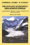 Ecology of Recently-Deglaciated Terrain A Geoecological Approach to Glacier Forelands and Pr...