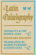 Latin Palaeography Antiquity and the Middle Ages
