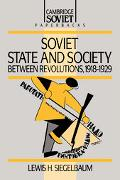 Soviet State and Society Between Revolutions, 1918-1929