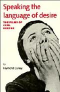 Speaking the Language of Desire: The Films of Carl Dreyer - Raymond Carney - Hardcover