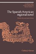 Spanish American Regional Novel Modernity and Autochthony