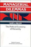 Managerial Dilemmas The Political Economy of Hierarchy