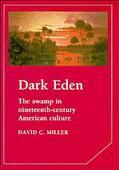 Dark Eden The Swamp in Nineteenth-Century American Culture