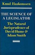 Science of a Legislator The Natural Jurisprudence of David Hume and Adam Smith