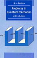 Problems in Quantum Mechanics With Solutions