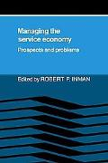 Managing the Service Economy Prospects and Problems  Essays Commissioned for the Inaugural C...