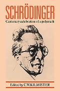 Schrodinger: Centenary Celebration of a Polymath