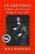 Clarendon Politics, Historiography and Religion 1640-1660