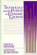 Technology and the Pursuit of Economic Growth - David C. Mowery - Hardcover