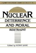 Nuclear Deterrence and Moral Restraint Critical Choices for American Strategy