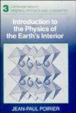 Introduction to the Physics of the Earth's Interior (Cambridge Topics in Mineral Physics and...