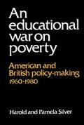Educational War on Poverty American and British Policy-Making, 1960-1980