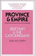 Province and Empire Brittany and the Carolingians