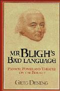 Mr Bligh's Bad Language Passion, Power and Theatre on the Bounty