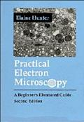 Practical Electron Microscopy A Beginner's Illustrated Guide