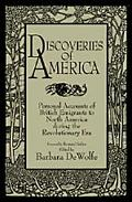 Discoveries of America Personal Accounts of British Emigrants to North America During the Re...