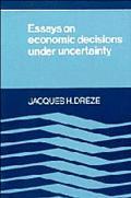 Essays on Economic Decisions under Uncertainty - Jacques H. Dreze - Paperback