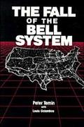 Fall of the Bell System A Study in Prices and Politics
