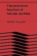 Economic Function of Futures Markets - Jeffrey C. Williams - Paperback