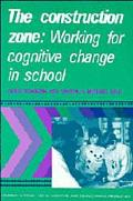 Construction Zone Working for Cognitive Change in School
