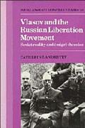Vlasov and the Russian Liberation Movement Soviet Reality and Emigre Theories