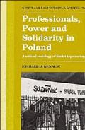 Professionals Power and Solidarity in Poland A Critical Sociology of Soviet Type Society