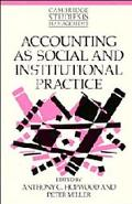 Accounting as Social and Institutional Practice (Cambridge Studies in Management)