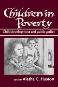 Children in Poverty Child Development and Public Policy