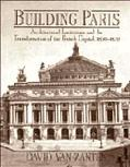 Building Paris: Architectural Institutions and the Transformation of the French Capital, 183...