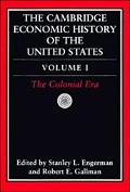 Cambridge Economic History of the United States The Colonial Era