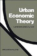 Urban Economic Theory Land Use and City Size