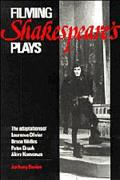 Filming Shakespeare's Plays The Adaptations of Laurence Olivier, Orson Wells, Peter Brook an...