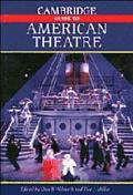 Cambridge Guide to American Theatre
