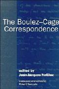 Boulez-Cage Correspondence - Jean-Jacques Nattiez - Hardcover