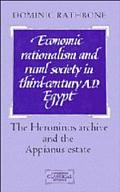 Economic Rationalism and Rural Society in Third-Century A.D. Egypt The Heroninos Archive and...