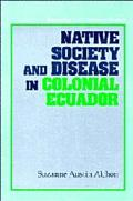 Native Society and Disease in Colonial Ecuador