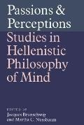 Passions & Perceptions Studies in Hellenistic Philosophy of Mind  Proceedings of the Fifth S...