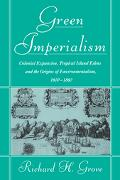 Green Imperialism Colonial Expansion, Tropical Island Edens and the Origins of Environmental...