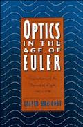 Optics in the Age of Euler: Conceptions of the Nature of Light, 1700-1795