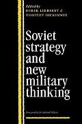 Soviet Strategy and the New Military Thinking