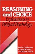 Reasoning and Choice Explorations in Political Psychology