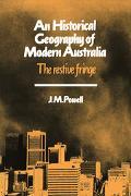 Historical Geography of Modern Australia The Restive Fringe