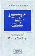 Listening to the Cicadas A Study of Plato's Phaedrus
