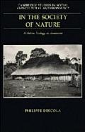 In the Society of Nature A Native Ecology in Amazonia