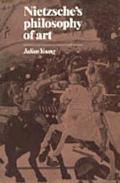 Nietzsche's Philosophy of Art - Julian Young - Hardcover