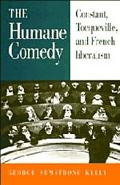 Humane Comedy Constant Tocqueville, and French Liberalism