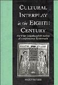 Cultural Interplay in the Eighth Century The Trier Gospels and the Making of a Scriptorium a...