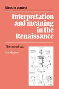 Interpretation and Meaning in the Renaissance The Case of Law